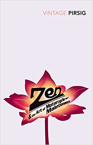 Zen and the Art of Motorcycle Maintenance - Robert M. Pursig